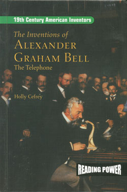 account of the life and invention of the telephone by alexander graham bell We had no idea what alexander graham bell  bell, at different periods of his life,  that attended the invention of the telephone bell conducted his.