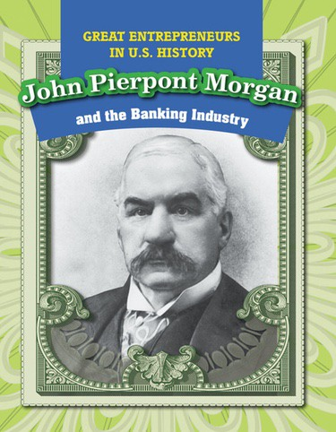 account of the life and accomplishments of john pierpont morgan Pierpont morgan was born into a family of great wealth his father had already made a name for himself in the banking industry for all his accomplishments.